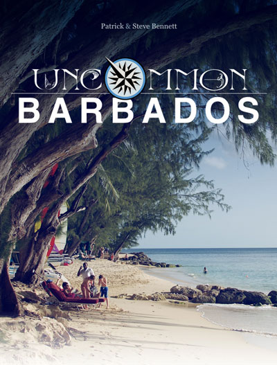 Uncommon Barbados by Patrick & Steve Bennett