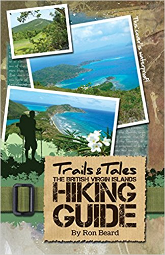 Trails & Tales, The British Virgin Islands Hiking Guide by Ron Beard